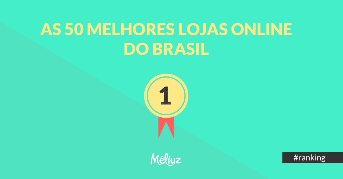 376c74b29 Quais as 50 Melhores Lojas Online do Brasil